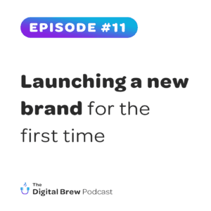 Podcast about launching a brand for the first time